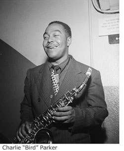 Exceptional jazz musician Charlie &quot;Bird&quot; Parker