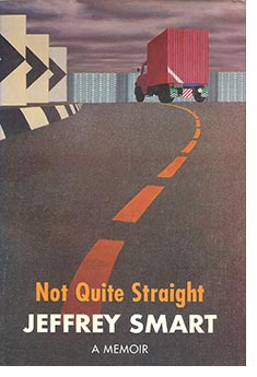 Not Quite Straight - A Memoir by Jeffrey Smart