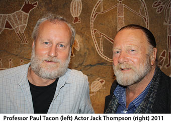 Professor Paul Tacon and actor Jack Thompson